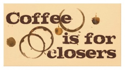 coffee is for closers poster